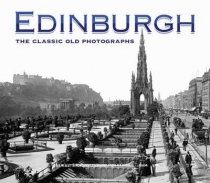 Edinburgh: the Classic Old Photographs