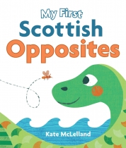My First Scottish Opposites Board Book