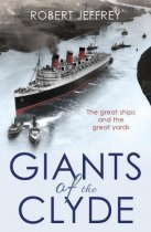Giants of the Clyde - Great Ships and Great Yards