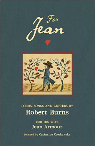 For Jean: Poems & Songs by Robert Burns (Jan)