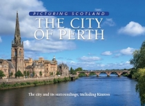 Picturing Scotland: City of Perth