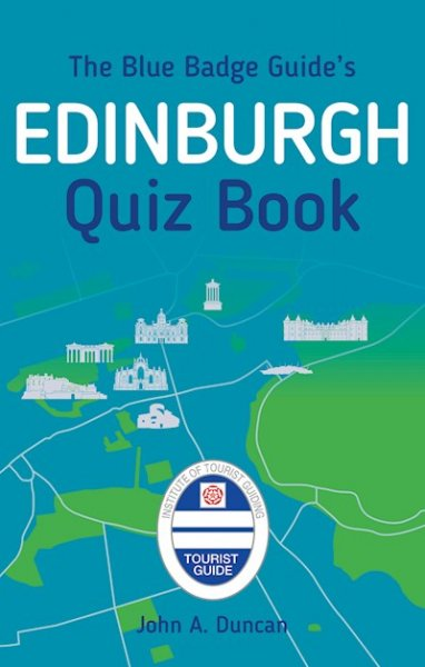 Blue Badge Guide's Edinburgh Quiz Book (Jul)