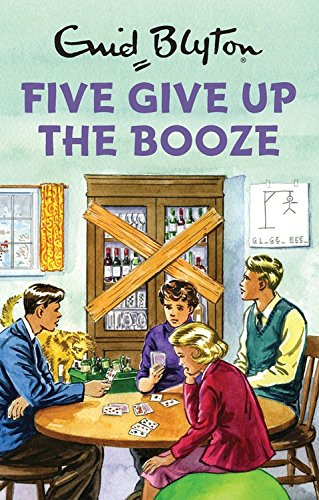 Five Give Up the Booze (Jul)