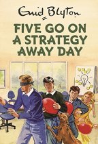 Five Go on a Stategy Away Day (Jul)