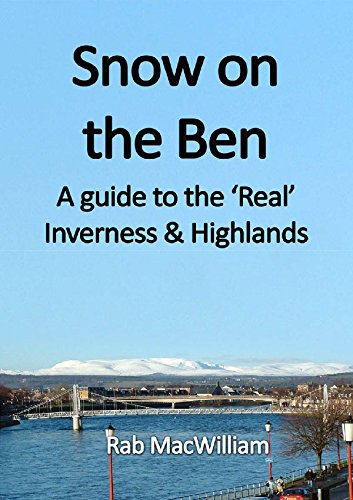 Snow on the Ben: Real Inverness & Highlands