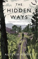Hidden Ways: Scotland's Forgotten Roads
