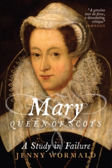 Mary, Queen of Scots: A Study in Failure (Bir) (Aug)