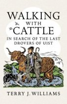 Walking with Cattle: Drovers of Uist