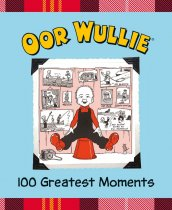 Oor Wullie's Greatest 100 Moments