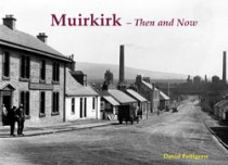 Muirkirk Then & Now