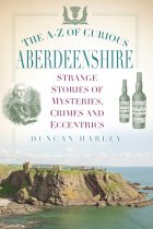 A-Z of Curious Aberdeenshire