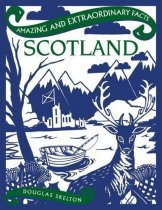 Amazing & Extraordinary Facts: Scotland