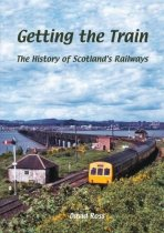 Getting the Train: History of Scotland's Railways