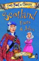 Truly Foul & Cheesy Scotland Facts & Jokes
