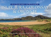 Picturing Scotland: Islay, Jura, Colonsay & Oronsay