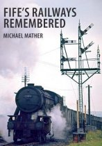 Fife's Railways Remembered
