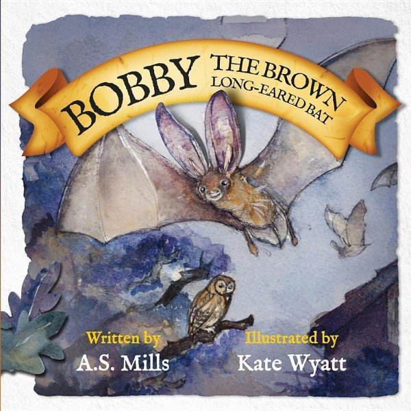 Bobby the Brown Long-Eared Bat (Feb)