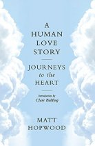 Human Love Story: Journeys to the Heart