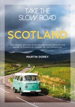 Take the Slow Road: Scotland