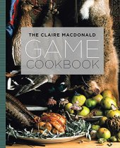 Claire MacDonald's Game Cookbook