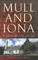 Mull & Iona: A Historical Guide (Jul)