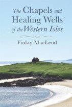 Chapels & Healing Wells of the Western Isles