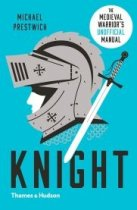 Knight: Medieval Warrior's Unofficial Manual