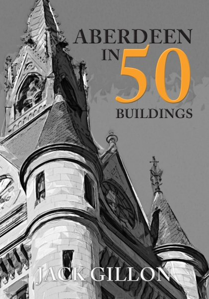 Aberdeen in 50 Buildings (Aug)