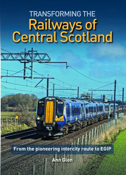 Transforming the Railways of Central Scotland (Lily)