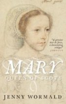 Mary, Queen of Scots: A Life (Sep)