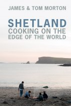 Shetland: Cooking on the Edge of the World (Sep)