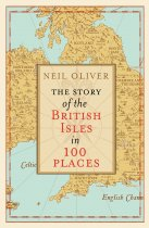 Story of British Isles in 100 Places, The (Sep)