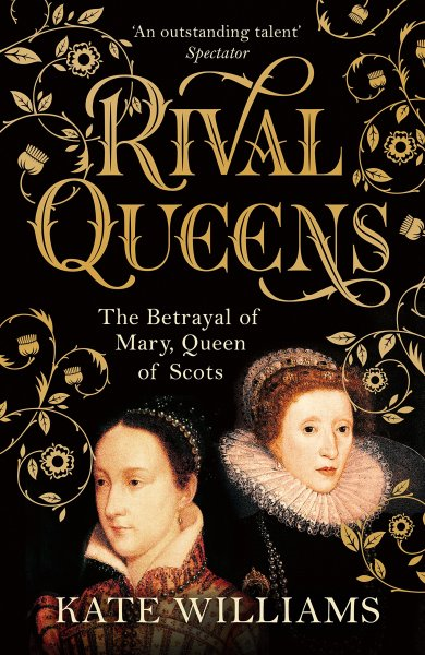 Rival Queens: Betrayal of Mary Queen of Scots (Sep)