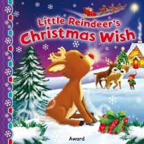 Little Reindeer's Christmas Wish Board Book