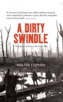 Dirty Swindle, A: Scots in the Great War