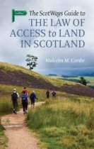 Scotways Guide to the Law of Access to Land in Scotland (Nov