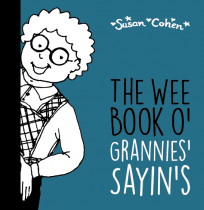 Wee Book o' Scottish Grannies' Sayin's