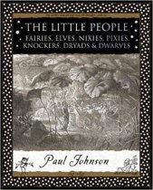 Little People: Fairies, Elves, Nixies, Pixies