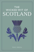 Wicked Wit of Scotland, The