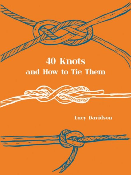 40 Knots & How to Tie Them (Feb)
