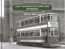 Lost Tramways of Scotland: Dundee (Jun)