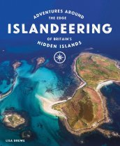 Islandeering: Adventures of Britain's Hidden Islands