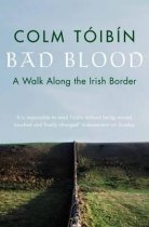 Bad Blood: Walk Along the Irish Border