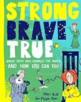 Strong Brave True: Great Scots
