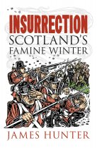 Insurrection: Scotland's Famine Winter (Oct)