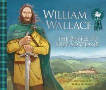 William Wallace: Battle to Free Scotland