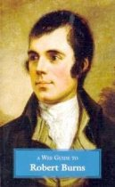 Wee Guide To Robert Burns