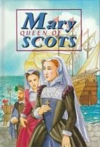 Story of Mary Queen of Scots