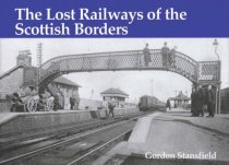 Lost Railways of the Scottish Borders, The
