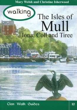 Walking The Isles of Mull, Iona, Coll, and Tiree